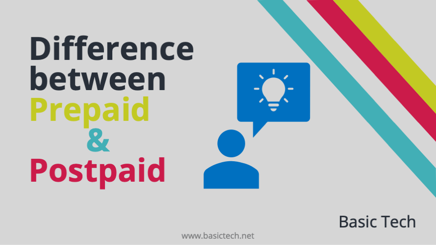 5 Major Difference between Prepaid and Postpaid- advantages & disadvantages